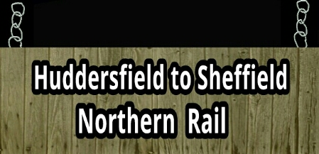 Huddersfield  to Sheffield Northern Rail