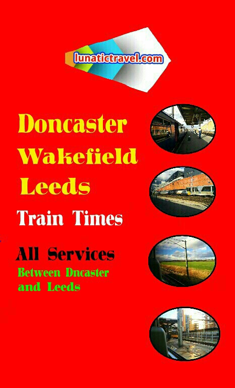 Doncaster, Bentley, Adwick, South Elmsall, Fitzwilliam, Sandal and Abrigg, Wakefield Westgate, Outwood  train timetable Northern Rail East Coast