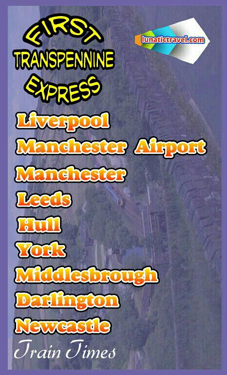 Liverpool Lime Street, Liverpool South Parkway, Warrington Central, Birchwood, Manchester Oxford Rd, Manchester Airport, Manchester Piccadilly, Manchester Victoria, Stalybridge, Huddersfield, Dewsbury, Leeds, Garforth, South Milford, Selby, Brough, Hull, York, Malton, Seamer, Scarborough, Thirsk, Northallerton, Darlington, Yarm, Thornaby, Middlesbrough, Durham, Chester-le-Street,Newcastle train times