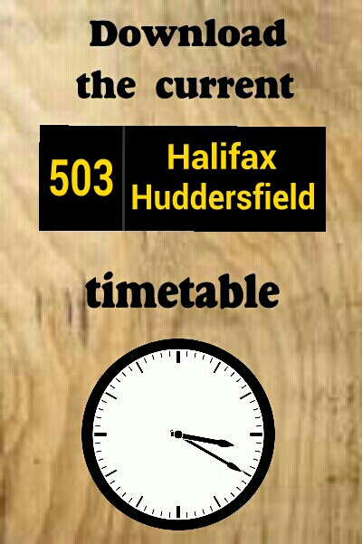 Download the 503 Halifax to Huddersfield Greetland Elland Ainley top timetable bus times